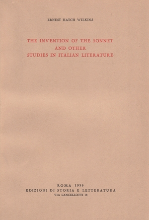The invention of the Sonnet and other Studies in Italian Literature
