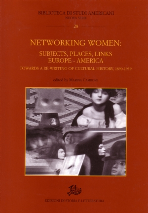 Networking Women: Subjects, Places, Links Europe-America, 1890-1939