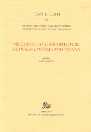 Mechanics and Architecture between Epistéme and Téchne