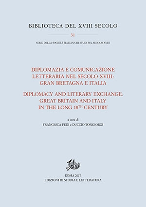 Diplomazia e comunicazione letteraria nel secolo XVIII: Gran Bretagna e Italia / Diplomacy and Literary Exchange: Great Britain and Italy in the long 18th Century