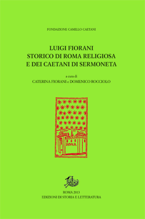 copertina di Luigi Fiorani storico di Roma religiosa e dei Caetani di Sermoneta