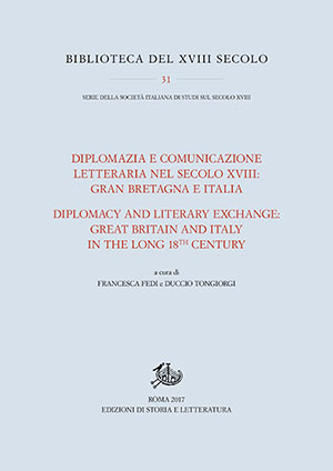 copertina di Diplomazia e comunicazione letteraria nel secolo XVIII: Gran Bretagna e Italia / Diplomacy and Literary Exchange: Great Britain and Italy in the long 18th Century