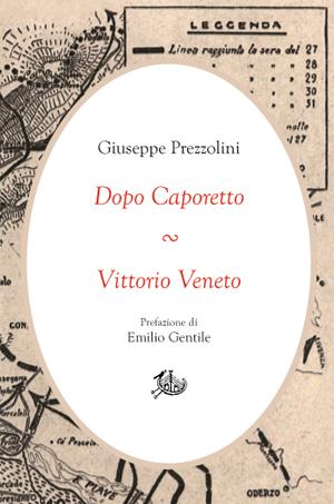 copertina di Dopo Caporetto ∾ Vittorio Veneto