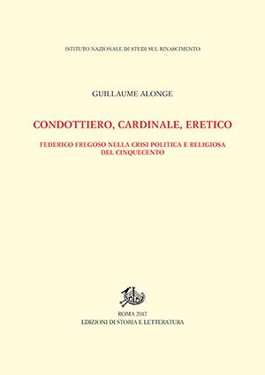 copertina di Condottiero, cardinale, eretico