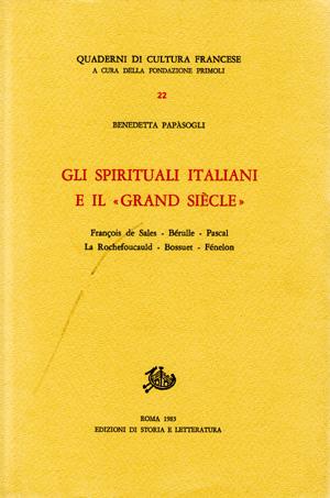 copertina di Gli Spirituali italiani e il «Grand siècle»