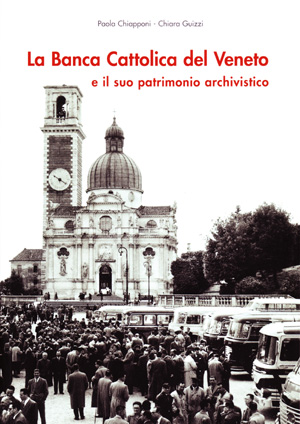 copertina di La Banca Cattolica del Veneto e il suo patrimonio archivistico