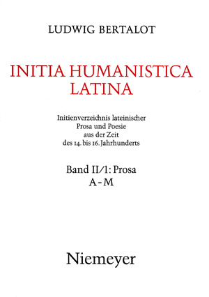 copertina di Initia Humanistica latina. Initienverzeichnis lateinischer Prosa und Poesie aus der Zeit des 14. bis 16. Jahrunderts. II/1