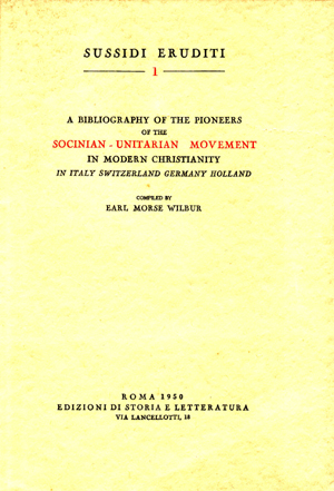copertina di A bibliography of the Pioneers of the Socinian-Unitarian Movement in modern Christianity