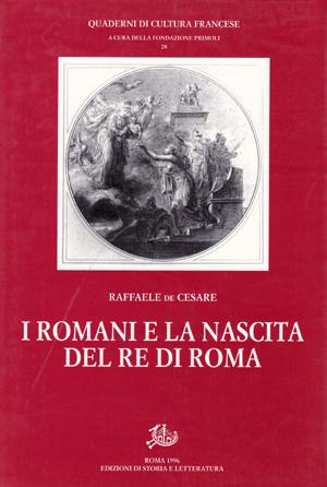 copertina di I Romani e la nascita del Re di Roma
