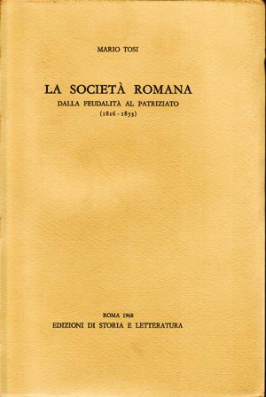 copertina di La società romana dalla feudalità al patriziato (1816-1853)