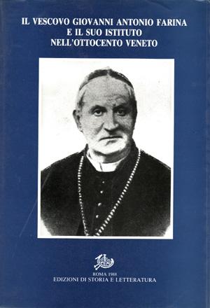 copertina di Il vescovo Giovanni Antonio Farina e il suo Istituto nell'Ottocento veneto