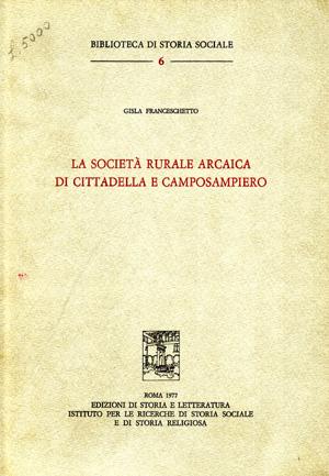 copertina di La società rurale arcaica di Cittadella e Camposampiero