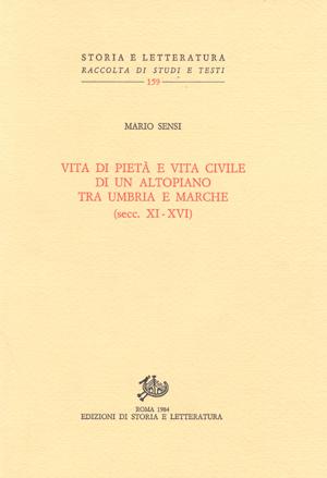 copertina di Vita di pietà e vita civile di un altopiano tra Umbria e Marche (secc. XI-XVI)