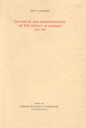 copertina di Tradition and Enlightenment in the Tuscan Academies (1690-1800)