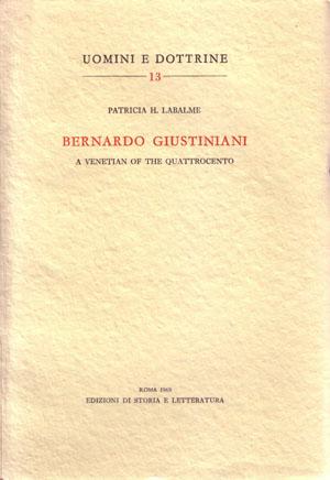 copertina di Bernardo Giustiniani: a Venetian of the Quattrocento