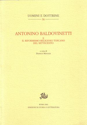 copertina di Antonino Baldovinetti e il riformismo religioso toscano del Settecento