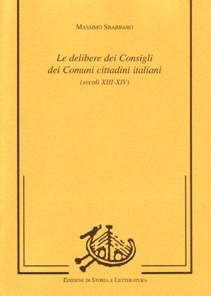 copertina di Le delibere dei Consigli dei Comuni cittadini italiani (secoli XIII-XIV)