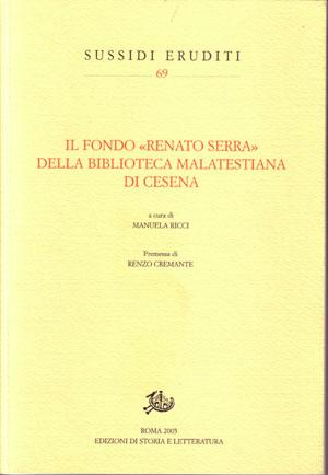 copertina di Il fondo «Renato Serra» della Biblioteca Malatestiana di Cesena
