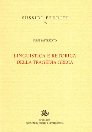 copertina di Linguistica e retorica della tragedia greca