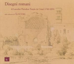 copertina di Disegni romani di Lancelot-Théodore Turpin de Crissé (1782-1859)