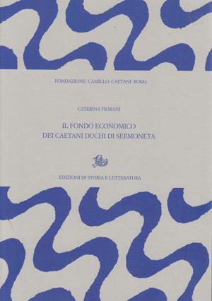 copertina di Il fondo economico dei Caetani duchi di Sermoneta