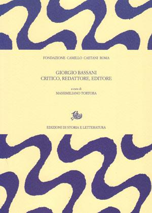 copertina di Giorgio Bassani critico, redattore, editore