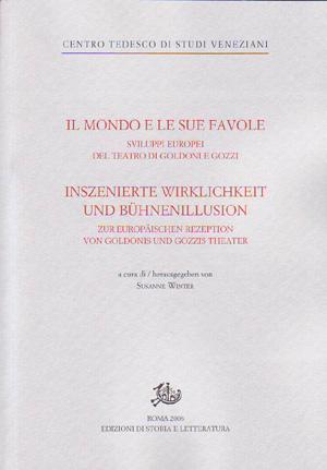 copertina di Il mondo e le sue favole / Inszenierte Wirklichkeit und Buehnenillusion