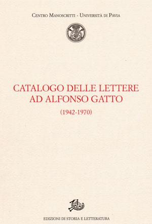 copertina di Catalogo delle lettere ad Alfonso Gatto (1942-1970)