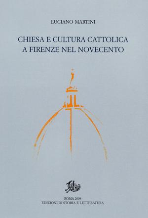 copertina di Chiesa e cultura cattolica a Firenze nel Novecento